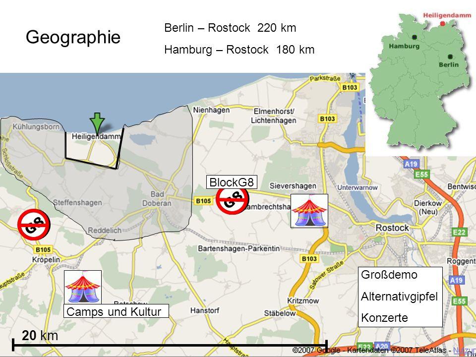 G8 Großdemo Alternativgipfel Konzerte G8 BlockG8 Camps und Kultur 20 km Berlin – Rostock 220 km Hamburg – Rostock 180 km Geographie