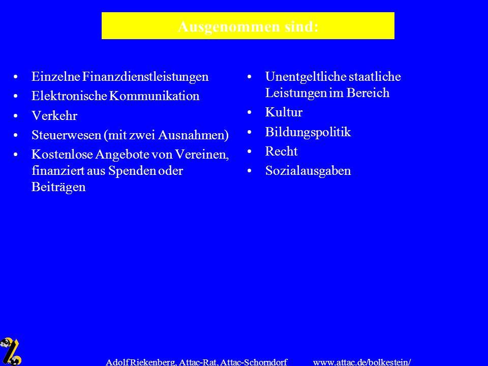 www.attac.de/bolkestein/ Adolf Riekenberg, Attac-Rat, Attac-Schorndorf Ausgenommen sind: Einzelne Finanzdienstleistungen Elektronische Kommunikation V