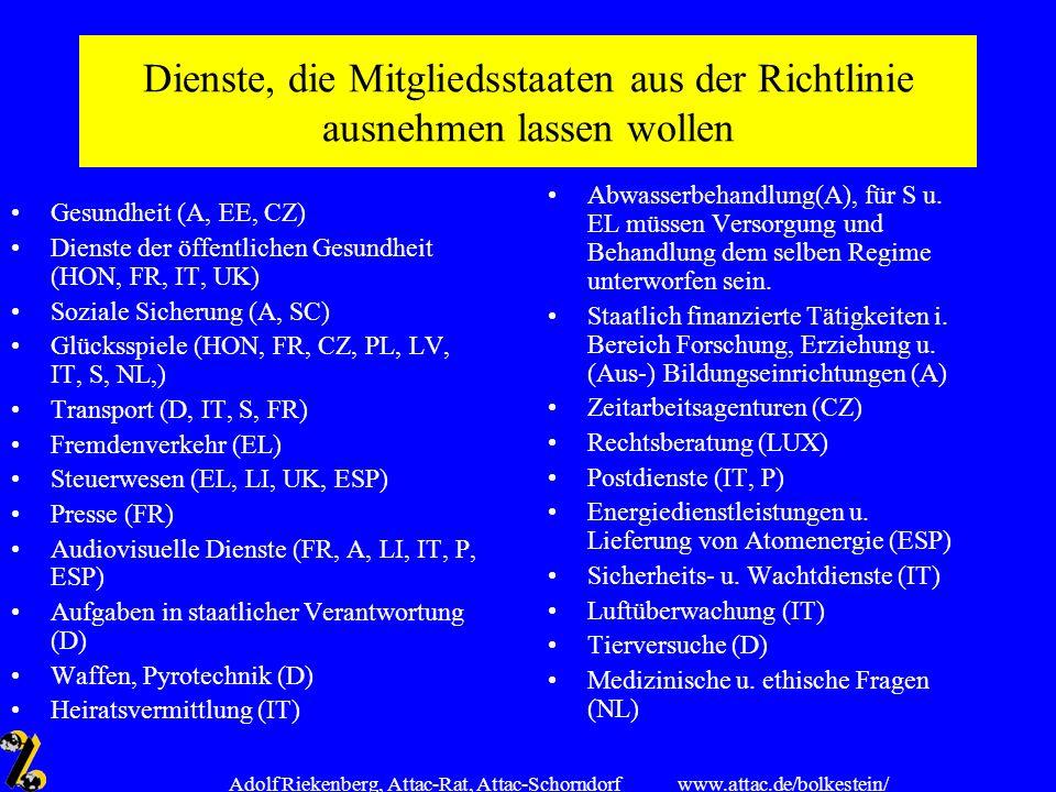 www.attac.de/bolkestein/ Adolf Riekenberg, Attac-Rat, Attac-Schorndorf Dienste, die Mitgliedsstaaten aus der Richtlinie ausnehmen lassen wollen Gesund