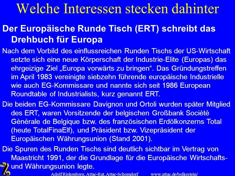 www.attac.de/bolkestein/ Adolf Riekenberg, Attac-Rat, Attac-Schorndorf Was will dieser ERT.