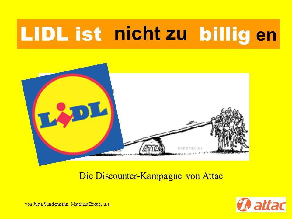 LIDL ist nicht zu billigen Die Discounter-Kampagne von Attac von Jutta Sundermann, Matthias Breuer u.a. nicht zu en