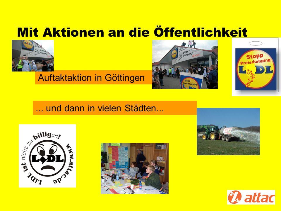Mit Aktionen an die Öffentlichkeit Auftaktaktion in Göttingen... und dann in vielen Städten...