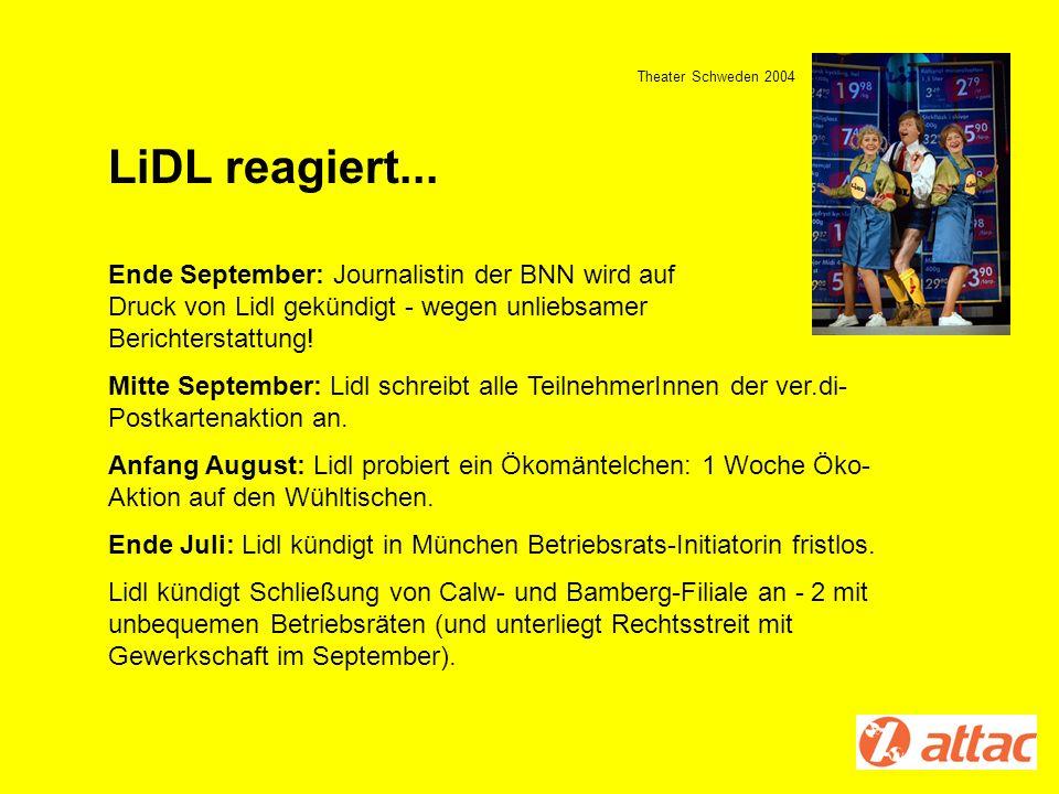 LiDL reagiert... Ende September: Journalistin der BNN wird auf Druck von Lidl gekündigt - wegen unliebsamer Berichterstattung! Mitte September: Lidl s