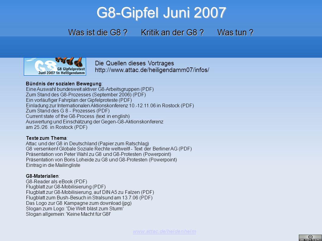 G8-Gipfel Juni 2007 www.attac.de/heidenheim Was ist die G8 ? Kritik an der G8 ? Was tun ? Bündnis der sozialen Bewegung: Eine Auswahl bundesweit aktiv