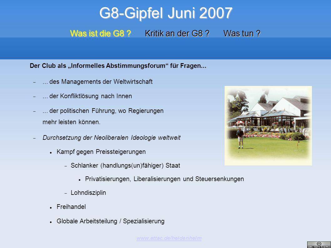 G8-Gipfel Juni 2007 www.attac.de/heidenheim Was ist die G8 ? Kritik an der G8 ? Was tun ?... des Managements der Weltwirtschaft... der Konfliktlösung