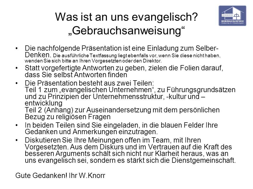 Was ist an uns evangelisch? Gebrauchsanweisung Die nachfolgende Präsentation ist eine Einladung zum Selber- Denken. Die ausführliche Textfassung liegt