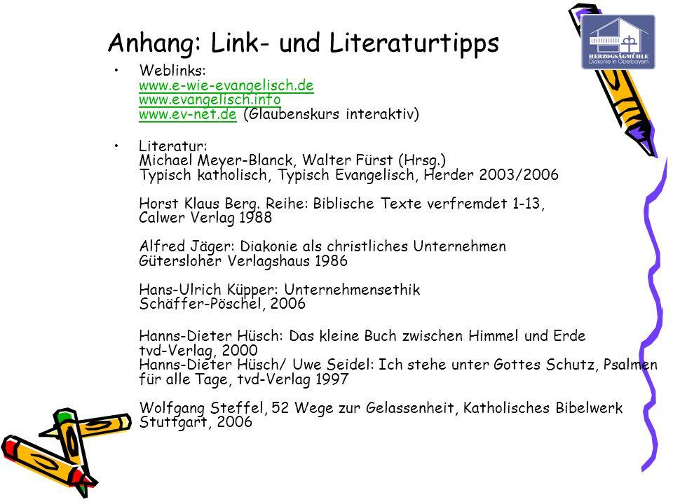 Anhang: Link- und Literaturtipps Weblinks: www.e-wie-evangelisch.de www.evangelisch.info www.ev-net.de (Glaubenskurs interaktiv) www.e-wie-evangelisch