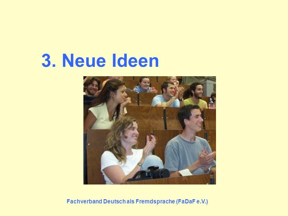3. Neue Ideen Fachverband Deutsch als Fremdsprache (FaDaF e.V.)