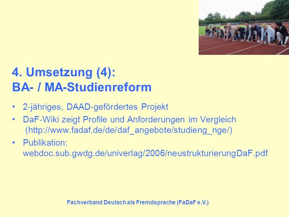 Fachverband Deutsch als Fremdsprache (FaDaF e.V.) 4. Umsetzung (4): BA- / MA-Studienreform 2-jähriges, DAAD-gefördertes Projekt DaF-Wiki zeigt Profile