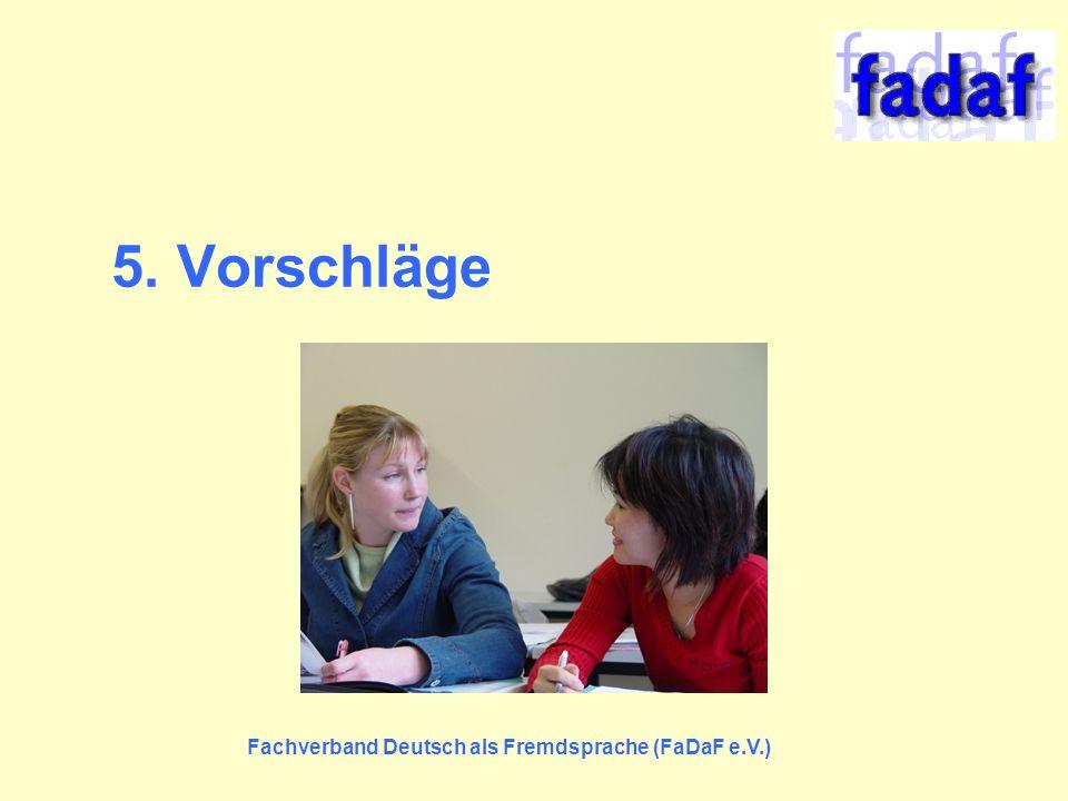 5. Vorschläge Fachverband Deutsch als Fremdsprache (FaDaF e.V.)