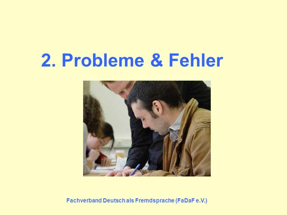2. Probleme & Fehler Fachverband Deutsch als Fremdsprache (FaDaF e.V.)