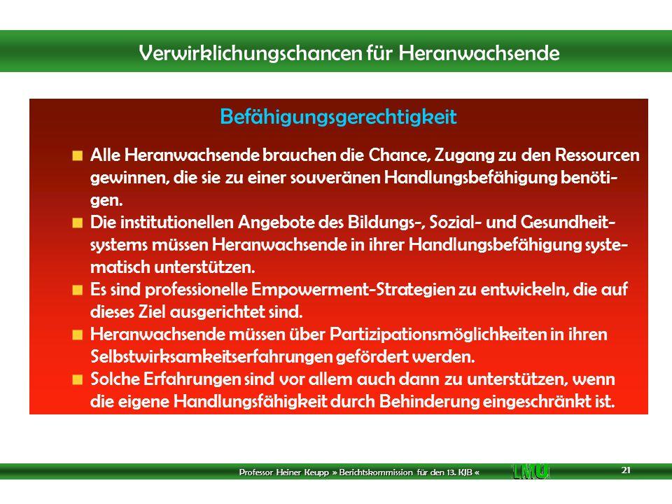 Professor Heiner Keupp Berichtskommission für den 13. KJB Professor Heiner Keupp » Berichtskommission für den 13. KJB « Verwirklichungschancen für Her