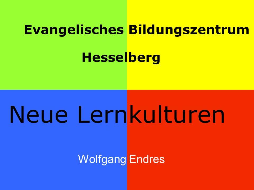 Evangelisches Bildungszentrum Hesselberg Neue Lernkulturen Wolfgang Endres