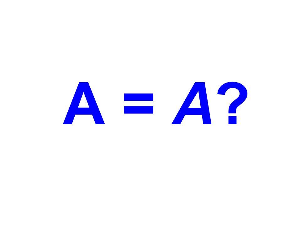 A = A?