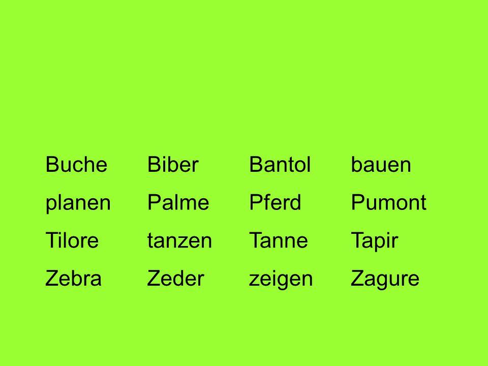 BucheBiberBantolbauen planenPalmePferdPumont TiloretanzenTanneTapir ZebraZederzeigenZagure
