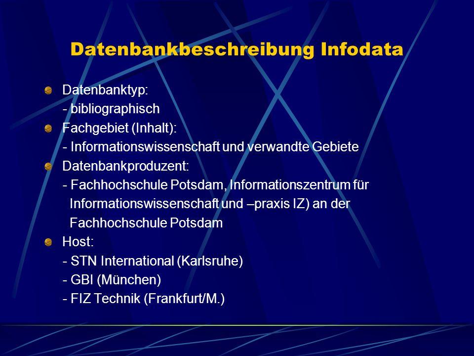 Datenbankbeschreibung Infodata Datenbanktyp: - bibliographisch Fachgebiet (Inhalt): - Informationswissenschaft und verwandte Gebiete Datenbankproduzen