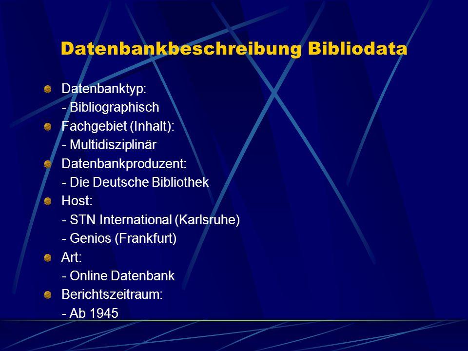 Datenbankbeschreibung Bibliodata Datenbanktyp: - Bibliographisch Fachgebiet (Inhalt): - Multidisziplinär Datenbankproduzent: - Die Deutsche Bibliothek