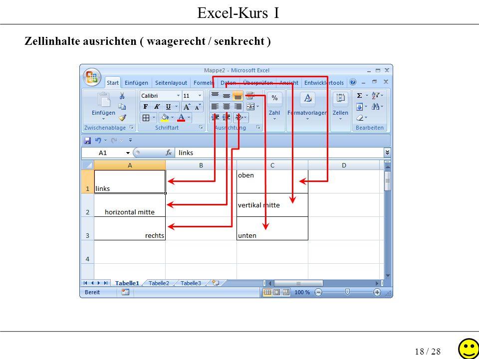 Excel-Kurs I 18 / 28 Zellinhalte ausrichten ( waagerecht / senkrecht )