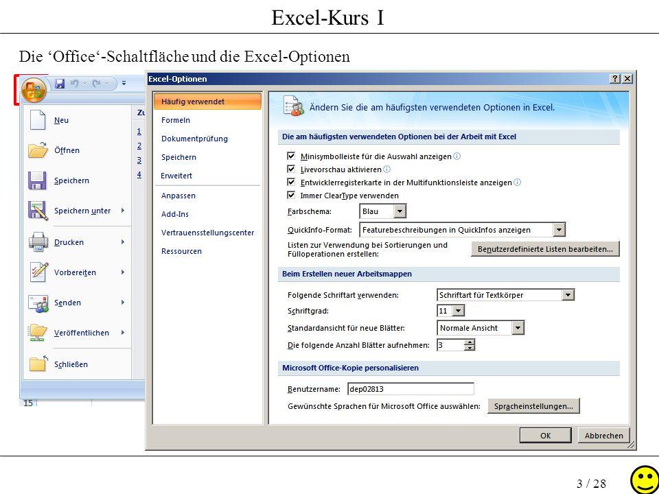 Excel-Kurs I 3 / 28 Die Office-Schaltfläche und die Excel-Optionen