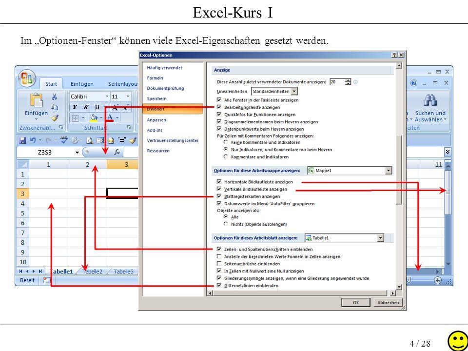 Excel-Kurs I 4 / 28 Im Optionen-Fenster können viele Excel-Eigenschaften gesetzt werden.