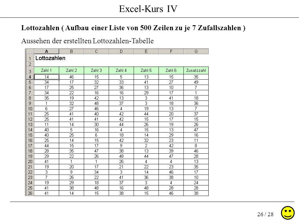 Excel-Kurs IV 26 / 28 Lottozahlen ( Aufbau einer Liste von 500 Zeilen zu je 7 Zufallszahlen ) Aussehen der erstellten Lottozahlen-Tabelle