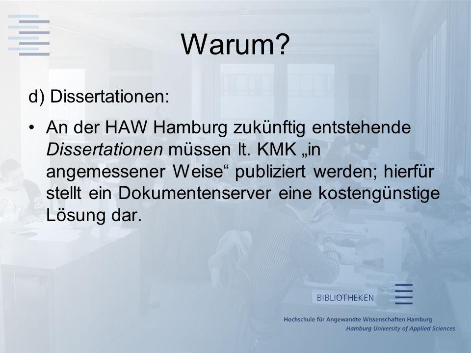 Warum.d) Dissertationen: An der HAW Hamburg zukünftig entstehende Dissertationen müssen lt.