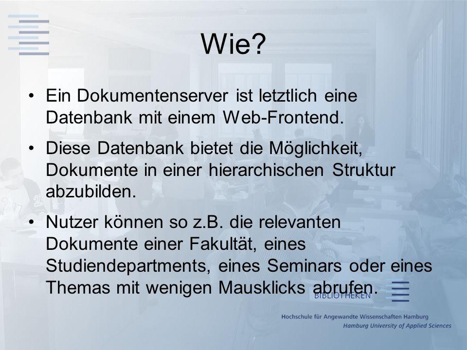Wie.Ein Dokumentenserver ist letztlich eine Datenbank mit einem Web-Frontend.