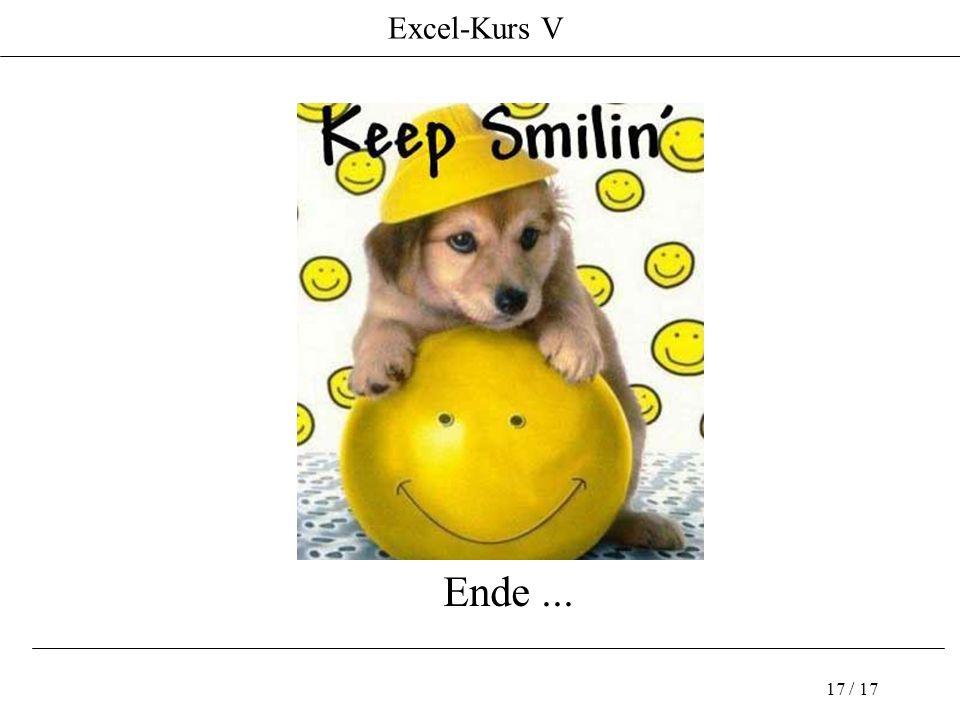 Excel-Kurs V 17 / 17 Ende...