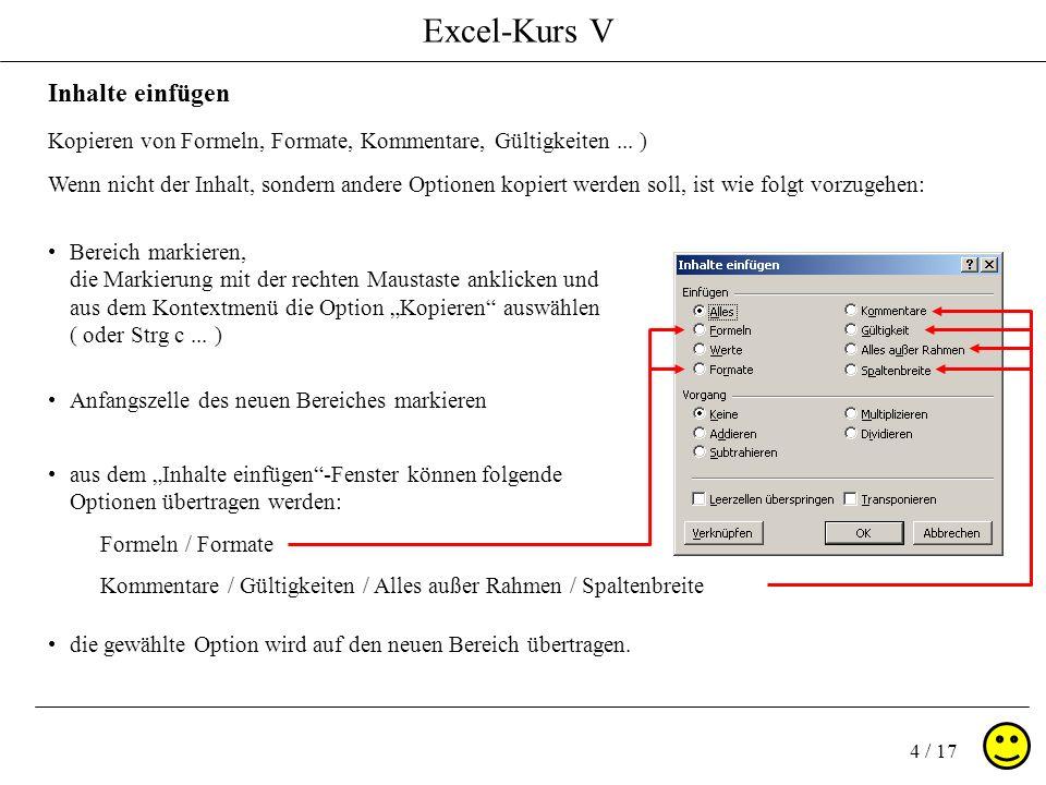 Excel-Kurs V 4 / 17 Inhalte einfügen Kopieren von Formeln, Formate, Kommentare, Gültigkeiten...