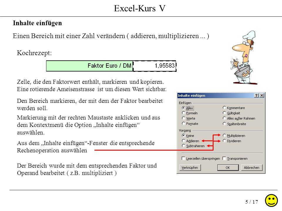 Excel-Kurs V 5 / 17 Inhalte einfügen Einen Bereich mit einer Zahl verändern ( addieren, multiplizieren...