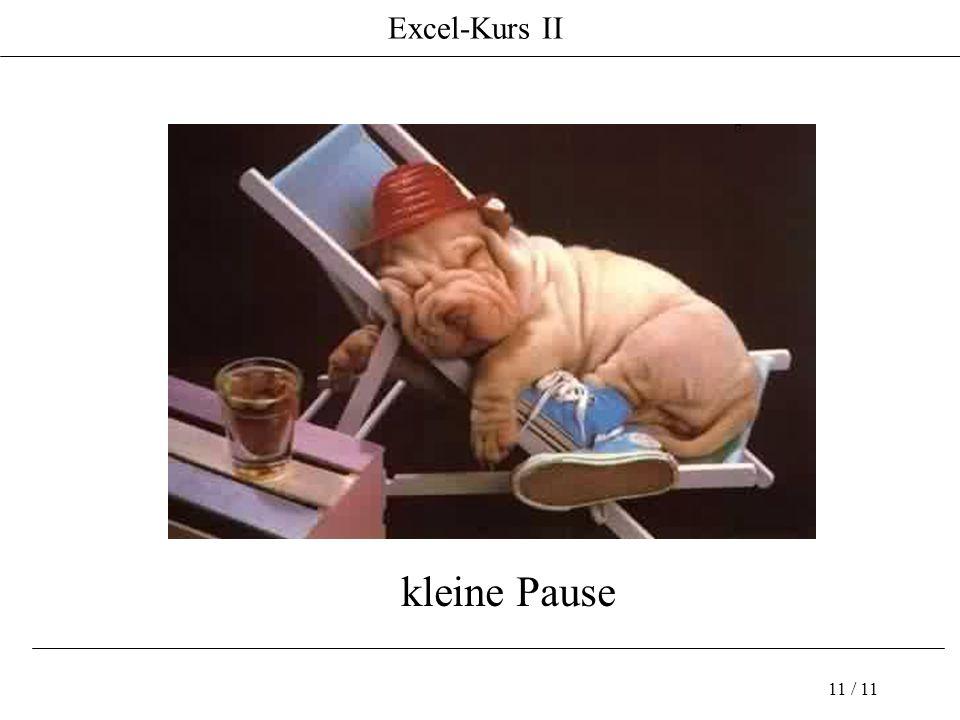 Excel-Kurs II 11 / 11 kleine Pause