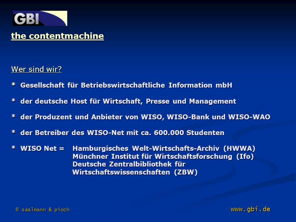 the contentmachine Wer sind wir? * Gesellschaft für Betriebswirtschaftliche Information mbH * der deutsche Host für Wirtschaft, Presse und Management