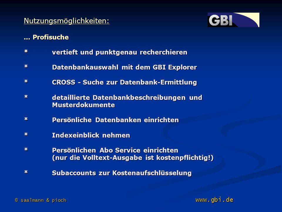 Nutzungsmöglichkeiten: … Profisuche *vertieft und punktgenau recherchieren *Datenbankauswahl mit dem GBI Explorer *CROSS - Suche zur Datenbank-Ermittl