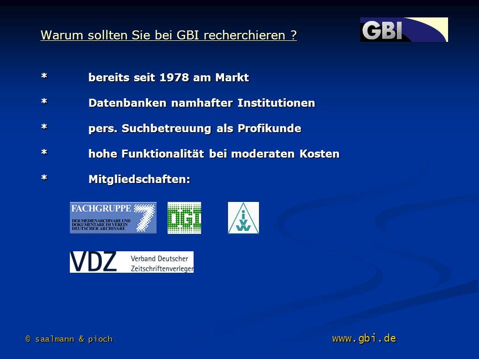 Warum sollten Sie bei GBI recherchieren ? *bereits seit 1978 am Markt *Datenbanken namhafter Institutionen *pers. Suchbetreuung als Profikunde *hohe F