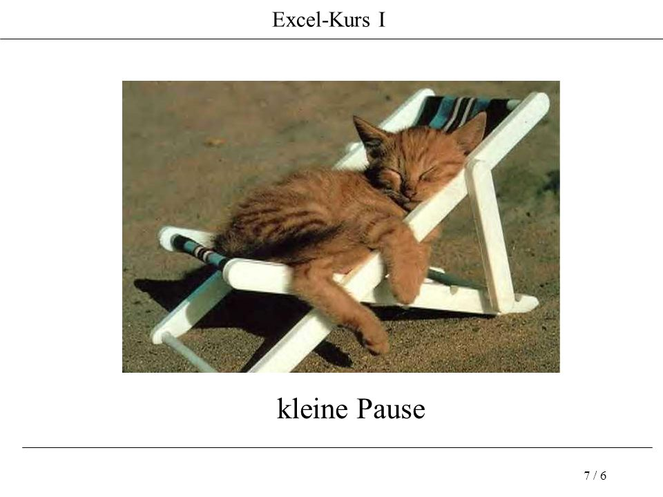 Excel-Kurs I 7 / 6 kleine Pause