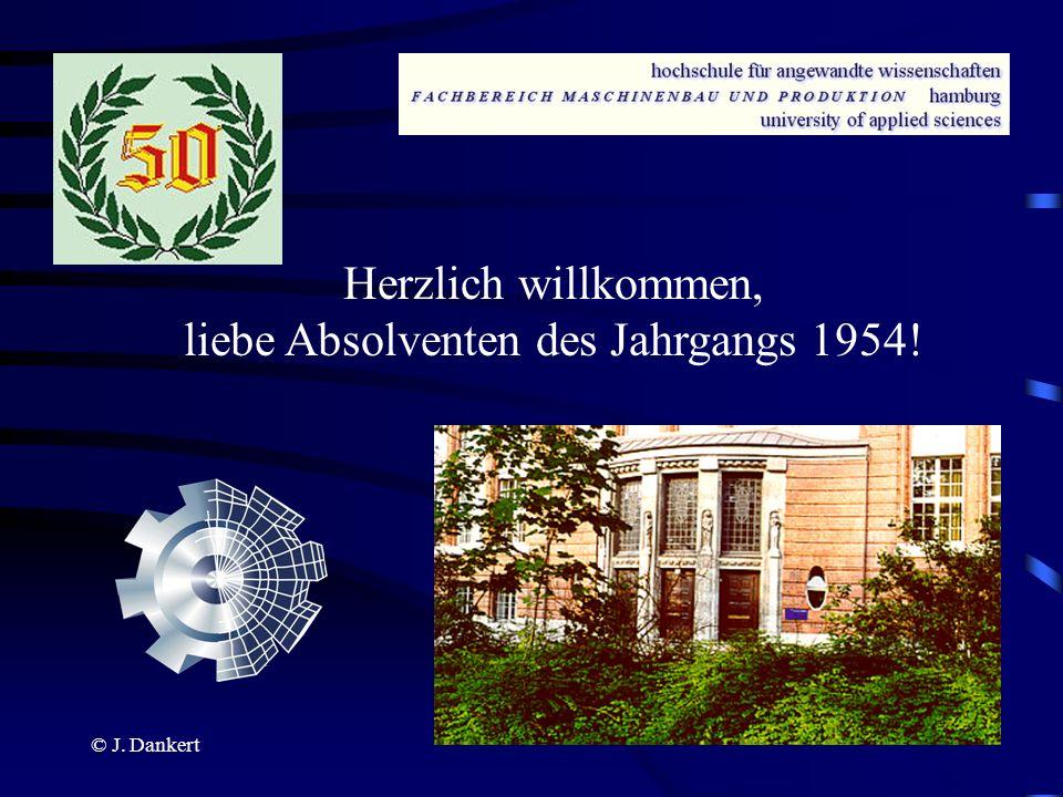© J. Dankert Herzlich willkommen, liebe Absolventen des Jahrgangs 1954!
