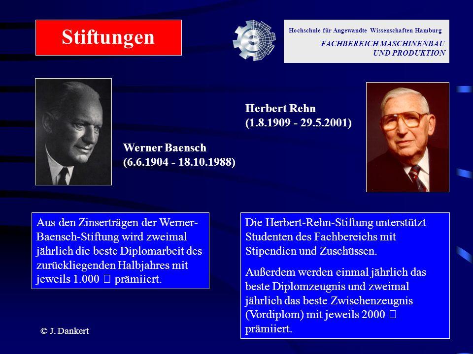© J. Dankert Hochschule für Angewandte Wissenschaften Hamburg FACHBEREICH MASCHINENBAU UND PRODUKTION Aus den Zinserträgen der Werner- Baensch-Stiftun