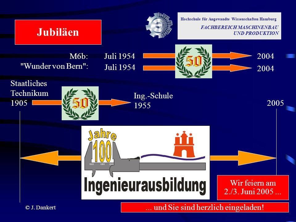 © J. Dankert Hochschule für Angewandte Wissenschaften Hamburg FACHBEREICH MASCHINENBAU UND PRODUKTION Juli 19542004 Ing.-Schule 1955 Staatliches Techn