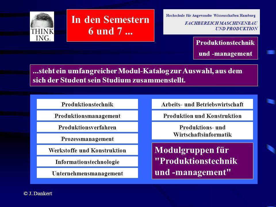 © J. Dankert...steht ein umfangreicher Modul-Katalog zur Auswahl, aus dem sich der Student sein Studium zusammenstellt. Modulgruppen für