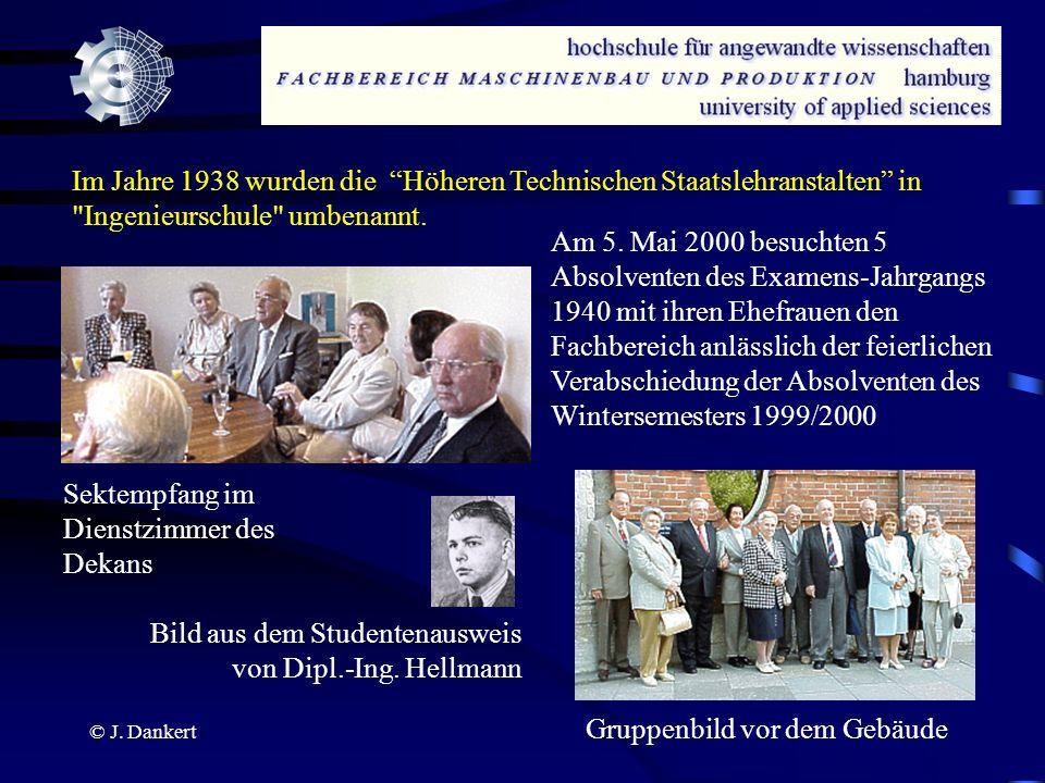 © J. Dankert Im Jahre 1938 wurden die Höheren Technischen Staatslehranstalten in
