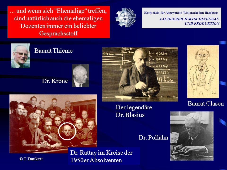 © J. Dankert Baurat Thieme Baurat Clasen Dr. Pollähn Der legendäre Dr. Blasius Dr. Rattay im Kreise der 1950er Absolventen Dr. Krone Hochschule für An
