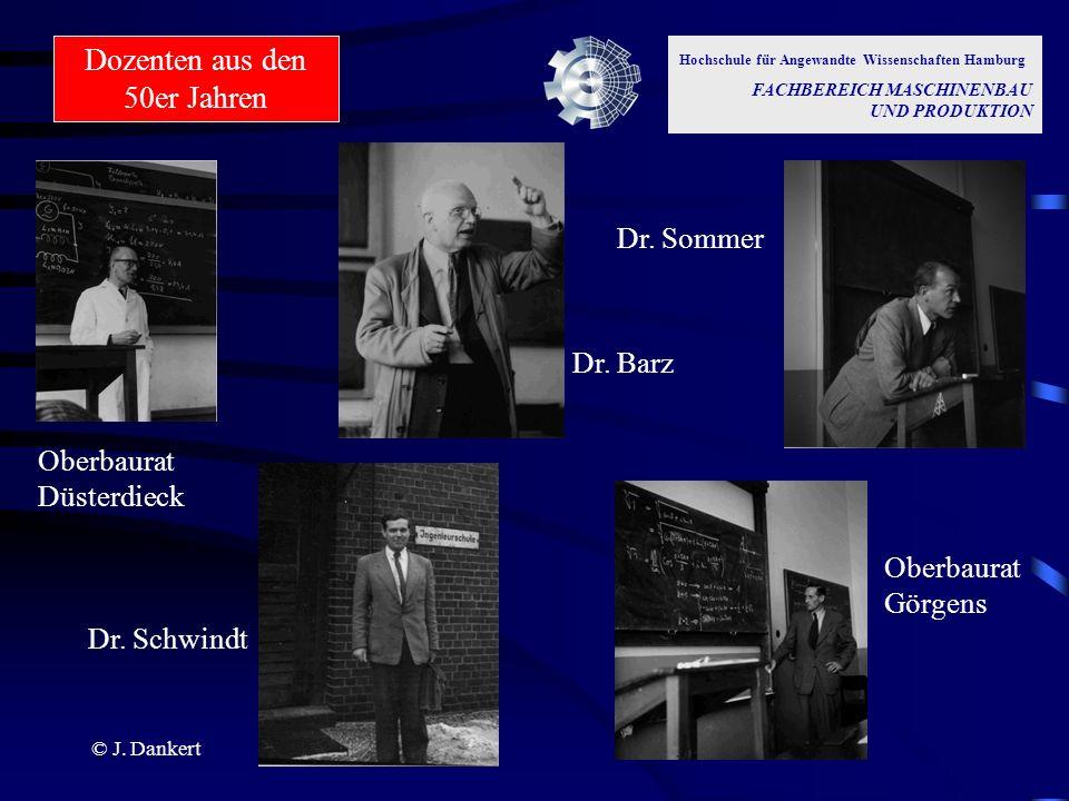 © J. Dankert Dr. Barz Oberbaurat Görgens Dr. Schwindt Dr. Sommer Oberbaurat Düsterdieck Hochschule für Angewandte Wissenschaften Hamburg FACHBEREICH M