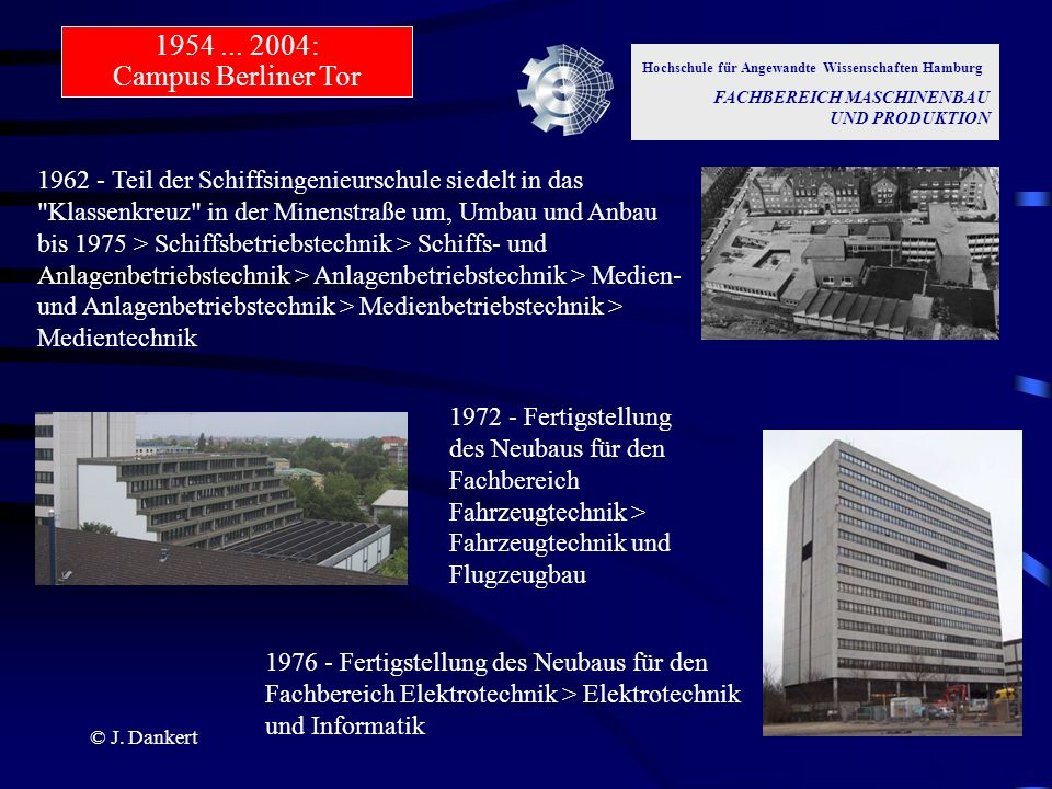 © J. Dankert Hochschule für Angewandte Wissenschaften Hamburg FACHBEREICH MASCHINENBAU UND PRODUKTION 1962 - Teil der Schiffsingenieurschule siedelt i