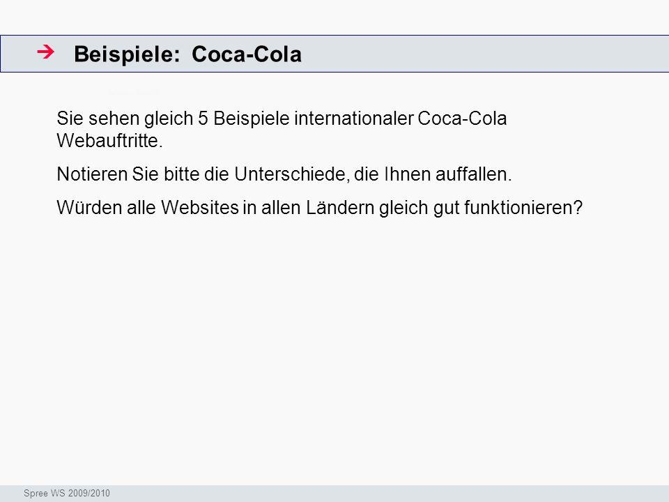 Beispiele: Coca-Cola ArbeitsschritteW Seminar I-Prax: Inhaltserschließung visueller Medien, 5.10.2004 Spree WS 2009/2010 Sie sehen gleich 5 Beispiele