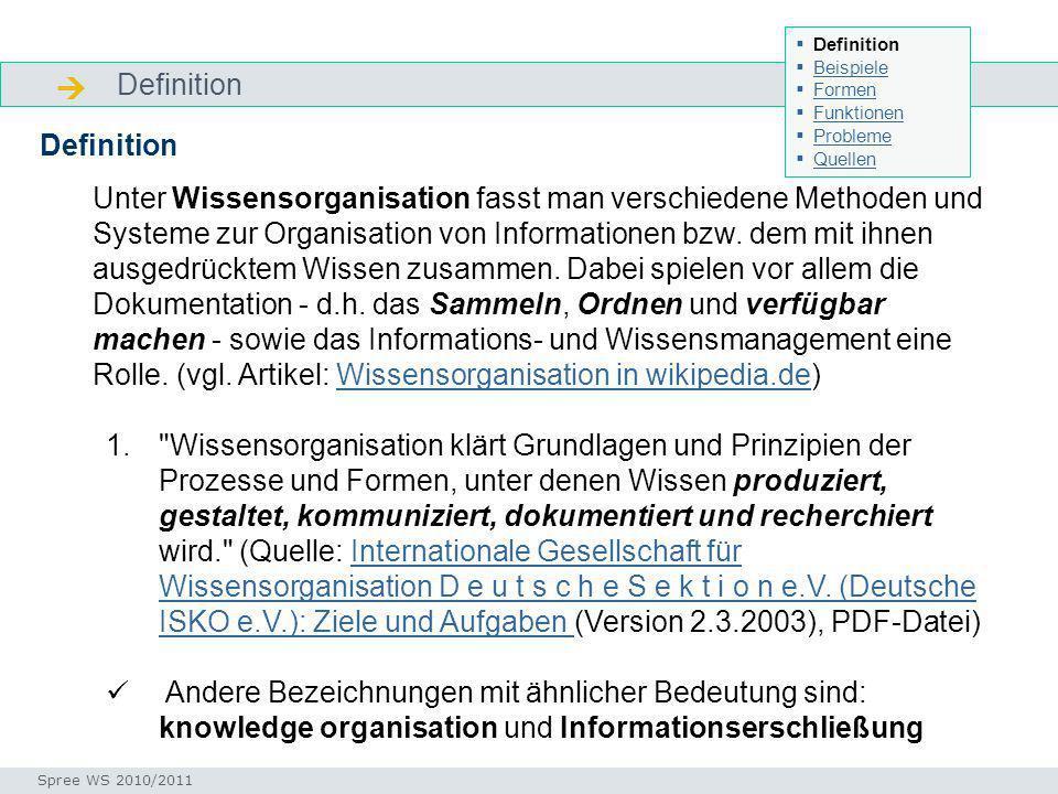 Definition Definition Unter Wissensorganisation fasst man verschiedene Methoden und Systeme zur Organisation von Informationen bzw. dem mit ihnen ausg