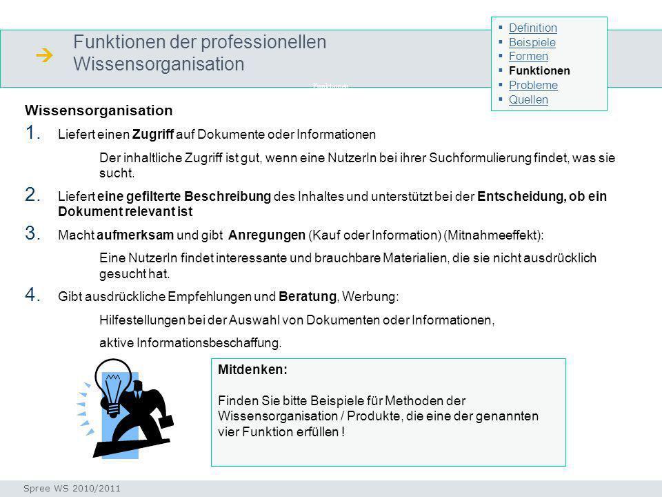 Funktionen der professionellen Wissensorganisation Wissensorganisation 1. Liefert einen Zugriff auf Dokumente oder Informationen Der inhaltliche Zugri
