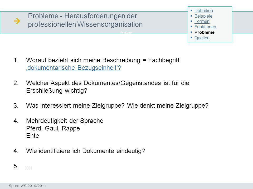 Probleme - Herausforderungen der professionellen Wissensorganisation 1.Worauf bezieht sich meine Beschreibung = Fachbegriff: dokumentarische Bezugsein