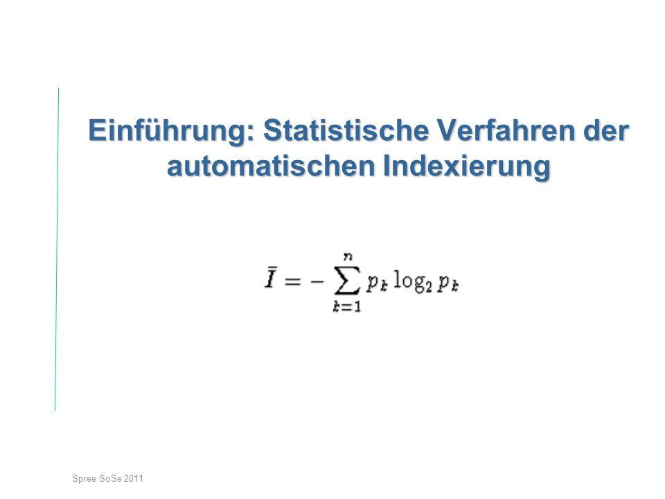 Spree SoSe 2011 Einführung: Statistische Verfahren der automatischen Indexierung