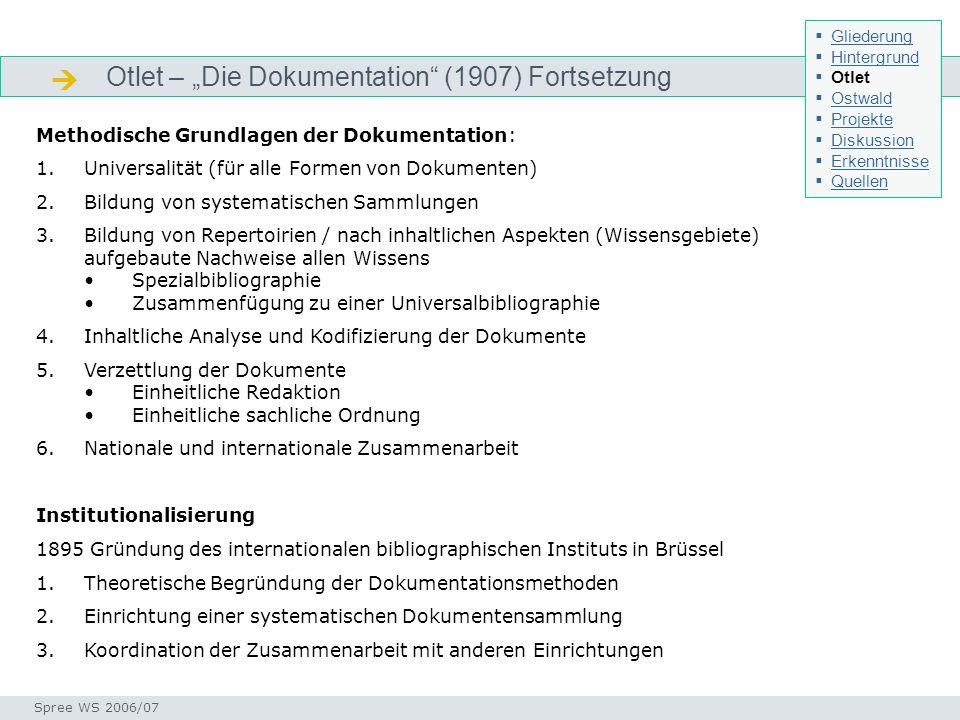 Otlet – Die Dokumentation (1907) Fortsetzung Otlet - Gedankenwelt Seminar I-Prax: Inhaltserschließung visueller Medien, 5.10.2004 Spree WS 2006/07 Met