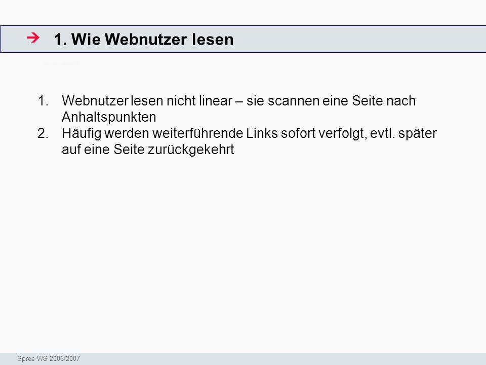 1. Wie Webnutzer lesen ArbeitsschritteW Seminar I-Prax: Inhaltserschließung visueller Medien, 5.10.2004 Spree WS 2006/2007 1.Webnutzer lesen nicht lin